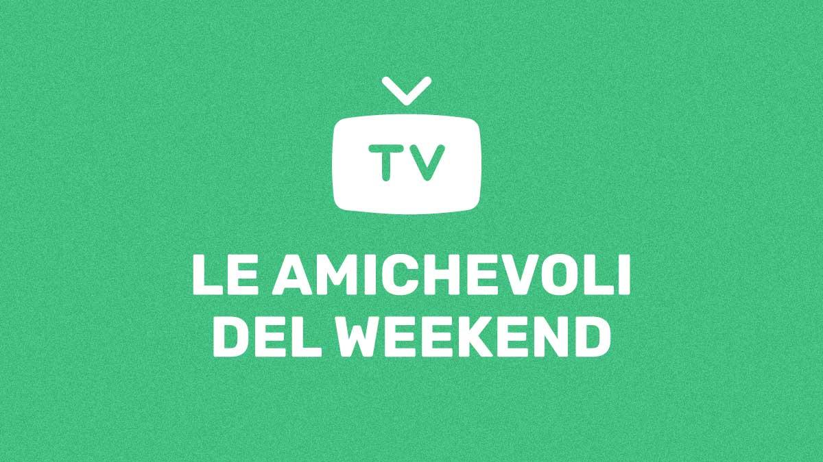 Serie A - Le Amichevoli del Weekend